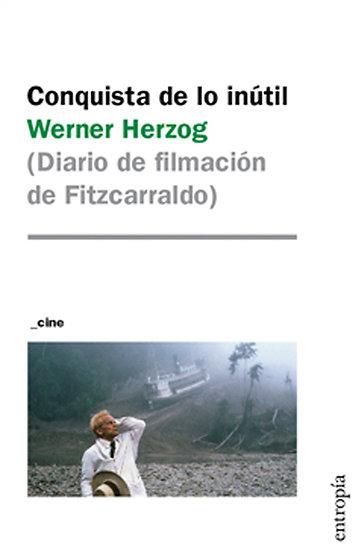 CONQUISTA DE LO INÚTIL. HERZOG, WERNER