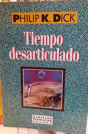 TIEMPO DESARTICULADO. DICK, PHILIP K.
