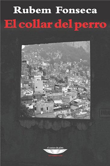 EL COLLAR DEL PERRO. FONSECA, RUBEM