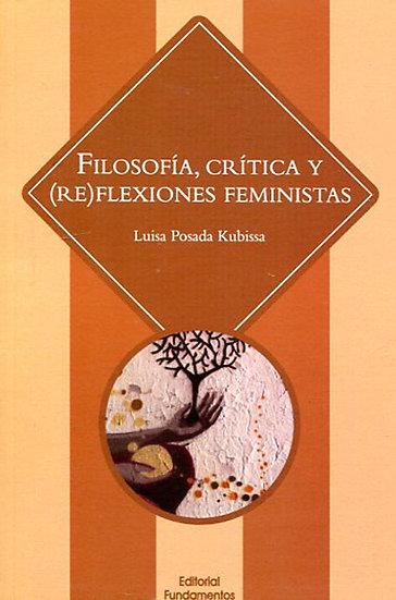 FILOSOFÍA, CRÍTICA Y (RE)FLEXIONES FEMINISTAS. POSADA KUBISSA, L.