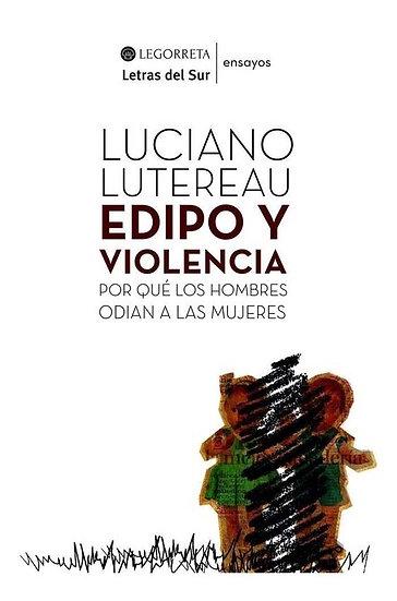 EDIPO Y VIOLENCIA. LUTEREAU, LUCIANO