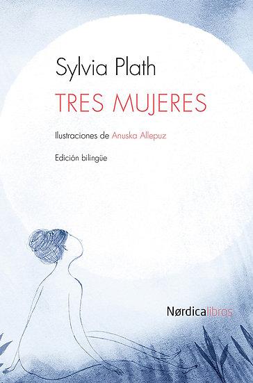 TRES MUJERES (EDICIÓN BILINGÜE). PLATH, SYLVIA