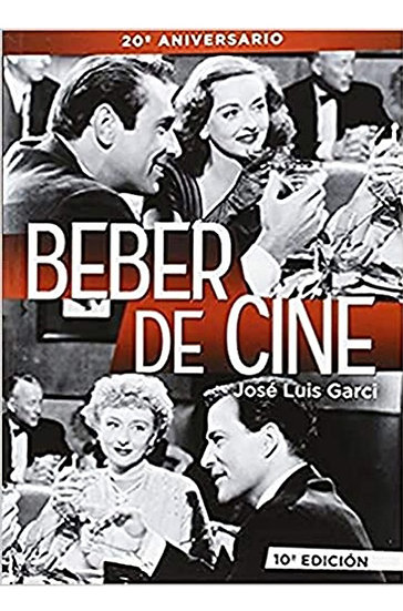 BEBER DE CINE. GARCI, JOSÉ LUIS