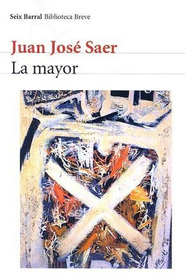 LA MAYOR. SAER, JUAN JOSÉ
