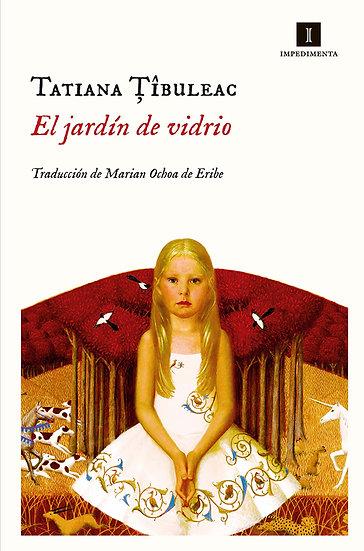 EL JARDÍN DE VIDRIO. TIBULEAC, TATIANA