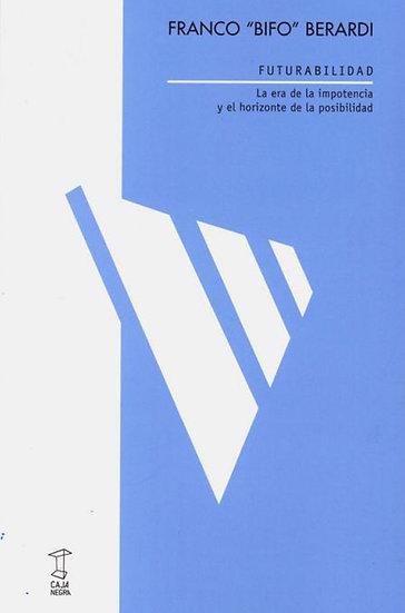 FUTURABILIDAD. BERARDI, FRANCO BIFO