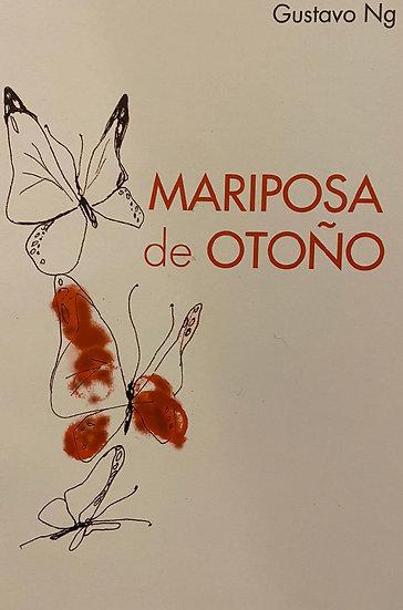 MARIPOSA DE OTOÑO. NG, GUSTAVO