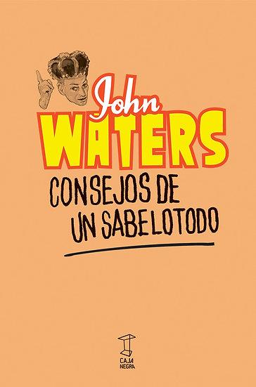 CONSEJOS DE UN SABELOTODO. WATERS, JOHN