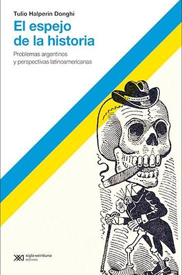 EL ESPEJO DE LA HISTORIA. HALPERÍN DONGHI, TULIO