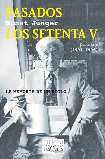 PASADOS LOS SETENTA V (DIARIOS 1991-1996). JÜNGER, ERNST