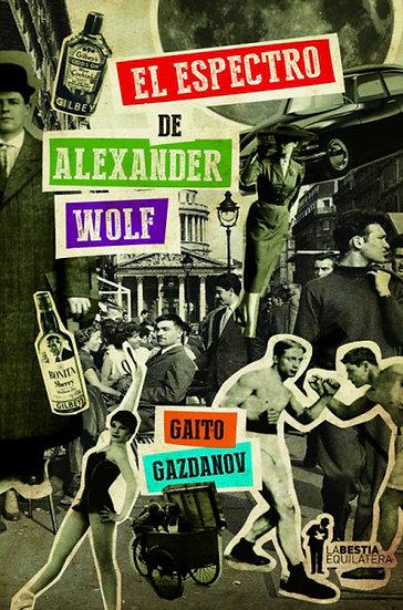 EL ESPECTRO DE ALEXANDER WOLF. GAZDANOV, GAITO