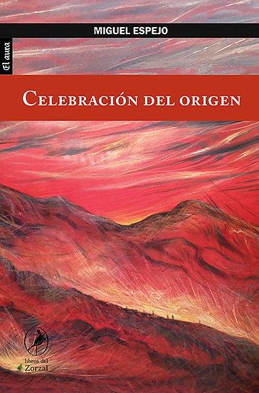 CELEBRACIÓN DEL ORIGEN. ESPEJO, MIGUEL