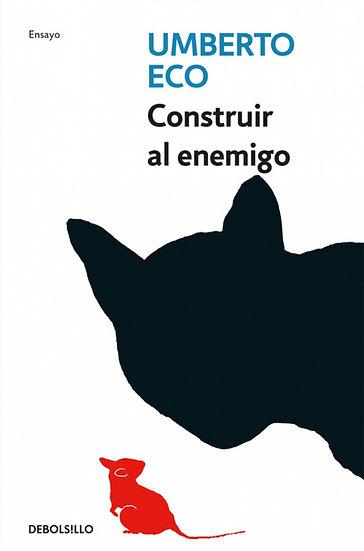 CONSTRUIR AL ENEMIGO. ECO, UMBERTO