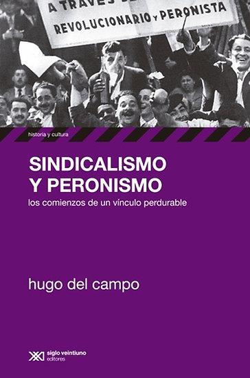 SINDICALISMO Y PERONISMO. DEL CAMPO, HUGO