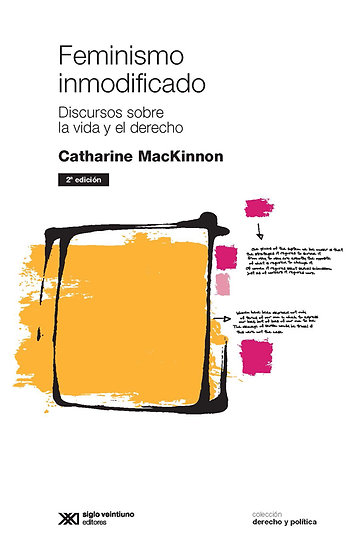 FEMINISMO INMODIFICADO. MACKINNON, CATHARINE