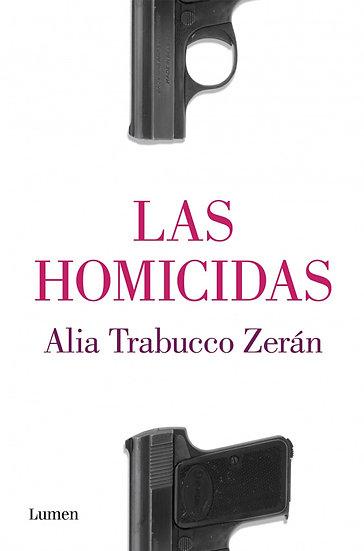 LAS HOMICIDAS. TRABUCCO ZERÁN, ALIA