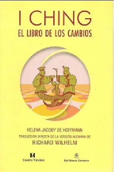 I CHING: EL LIBRO DE LOS CAMBIOS. WILHELM, R. - DE HOFFMANN, H.J.