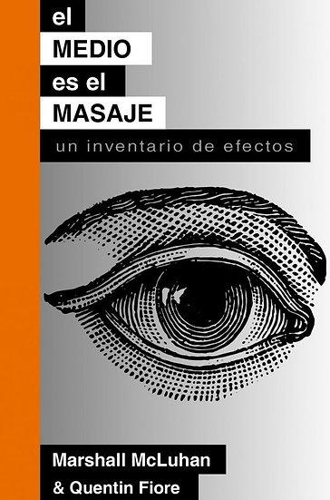 EL MEDIO ES EL MASAJE. MCLUHAN, MARSHALL - FIORE, QUENTIN