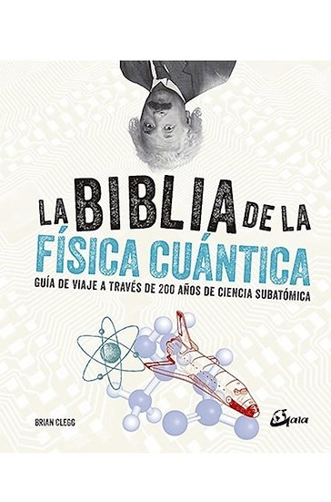 LA BIBLIA DE LA FÍSICA CUÁNTICA. CLEGG, BRIAN