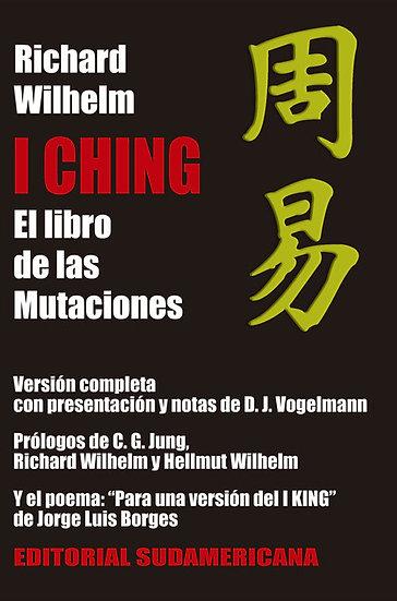I CHING: EL LIBRO DE LAS MUTACIONES. WILHELM, RICHARD