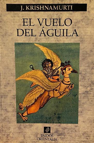 EL VUELO DEL ÁGUILA. KRISHNAMURTI, J.
