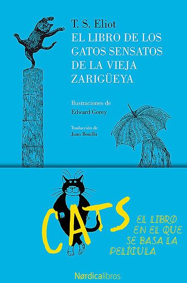 EL LIBRO DE LOS GATOS SENSATOS DE LA VIEJA ZARIGÜEYA. ELIOT, T.S.