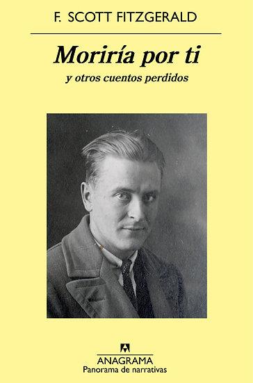 MORIRÍA POR TÍ. FITZGERALD, SCOTT F.