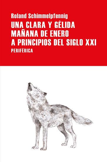 UNA CLARA Y GÉLIDA MAÑANA DE ENERO... SCHIMMELPFENNING, R.