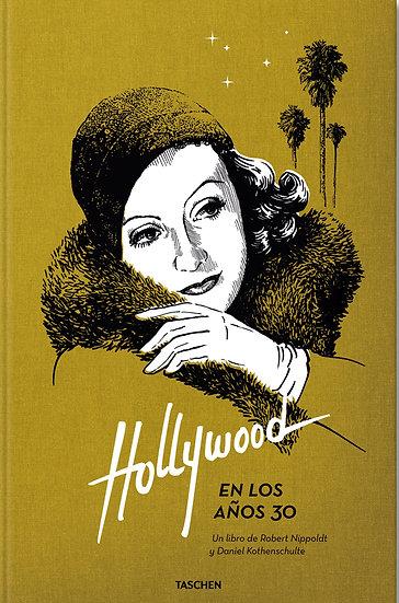 HOLLYWOOD EN LOS AÑOS 30. NIPPOLDT, R. - KOTHENSCHULTE, D.