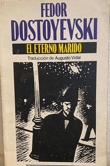 EL ETERNO MARIDO. DOSTOIEVSKI, FEDOR