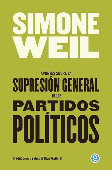APUNTES SOBRE LA SUPRESIÓN DE LOS PARTIDOS POLÍTICOS. WEIL, SIMONE