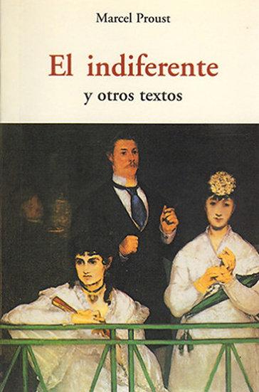 EL INDIFERENTE Y OTROS TEXTOS. PROUST, MARCEL