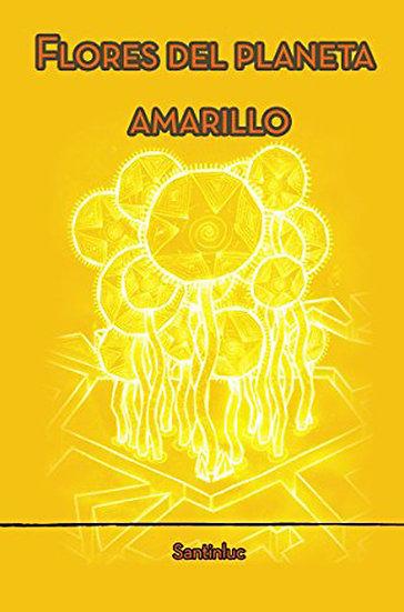 FLORES DEL PLANETA AMARILLO. ALONSO, L. - FERRO, A. - GARCÍA, S.
