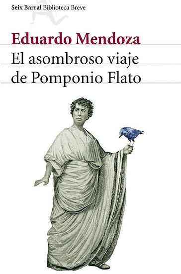EL ASOMBROSO VIAJE DE POMPONIO FLATO. MENDOZA, EDUARDO