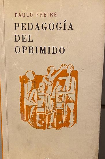 PEDAGOGÍA DEL OPRIMIDO. FREIRE, PAULO