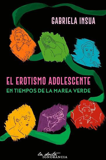EL EROTISMO ADOLESCENTE. INSUA, GABRIELA