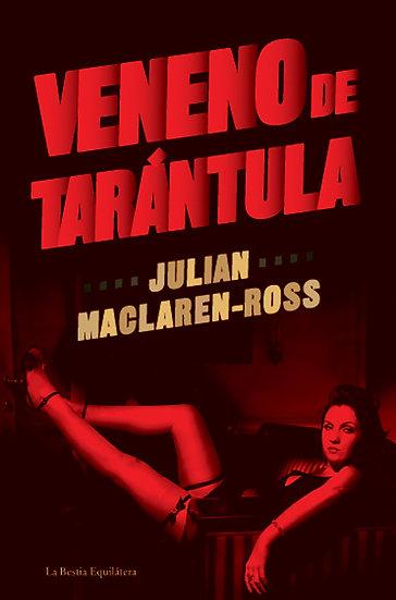 VENENO DE TARÁNTULA. MACLAREN-ROSS, JULIAN