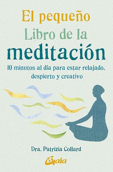 EL PEQUEÑO LIBRO DE LA MEDITACIÓN. COLLARD, PATRIZIA