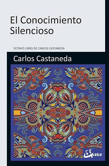 EL CONOCIMIENTO SILENCIOSO. CASTANEDA, CARLOS