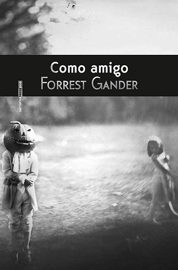 COMO AMIGO. GANDER, FORREST