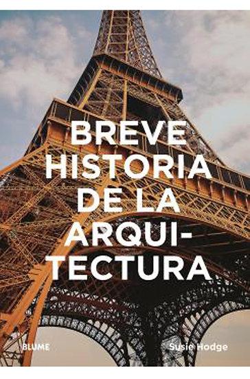 BREVE HISTORIA DE LA ARQUITECTURA. HODGE, SUSIE
