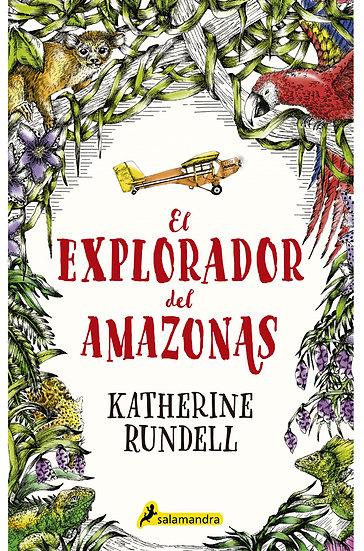 EL EXPLORADOR DEL AMAZONAS. RUNDELL, KATHERINE