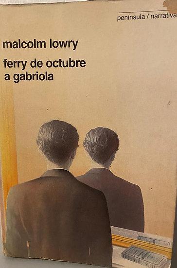FERRY DE OCTUBRE A GABRIOLA. LOWRY, MALCOLM