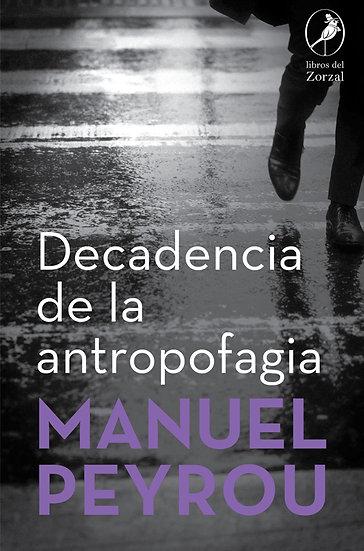 DECADENCIA DE LA ANTROPOFAGIA. PEYROU, MANUEL