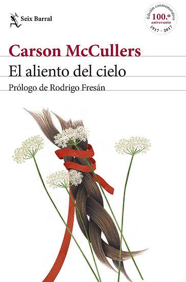 EL ALIENTO DEL CIELO. MCCULLERS, CARSON