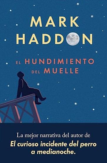 EL HUNDIMIENTO DEL MUELLE. HADDON, MARK