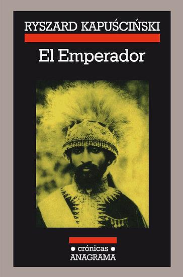 EL EMPERADOR. KAPUSCINSKI, RYSZARD