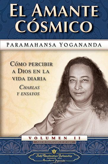 EL AMANTE CÓSMICO. YOGANANDA, PARAMAHANSA
