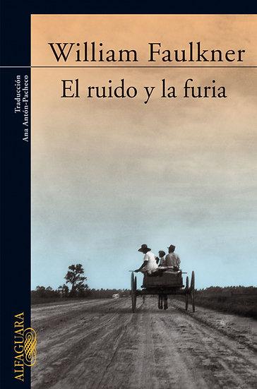EL RUIDO Y LA FURIA. FAULKNER, WILLIAM