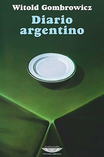 DIARIO ARGENTINO. GOMBROWICZ, WITOLD